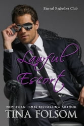 Lawful Escort (Eternal Bachelors Club #1) ebook by Tina Folsom
