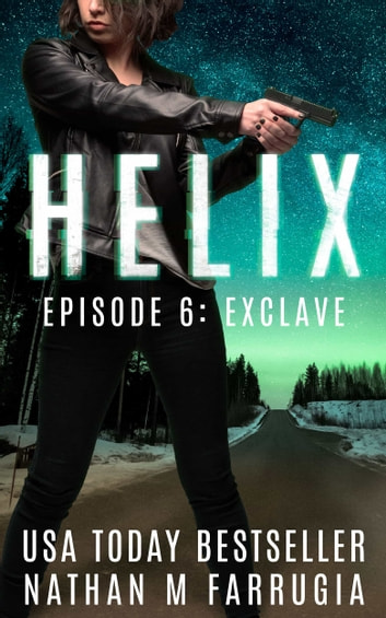 Helix: Episode 6 (Exclave) ebook by Nathan M Farrugia