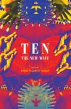 Ten - the new wave ebook by Karen McCarthy Woolf