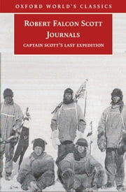 Journals: Captain Scott's Last Expedition - Captain Scott's Last Expedition ebook by Robert Falcon Scott,Max Jones