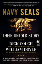 Navy SEALs - Their Untold Story ebook by Dick Couch,William Doyle