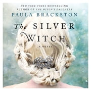The Silver Witch - A Novel audiobook by Paula Brackston