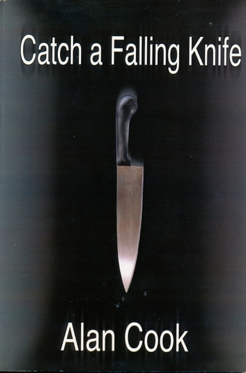 Catch a Falling Knife ebook by Alan Cook