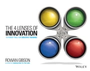 The Four Lenses of Innovation - A Power Tool for Creative Thinking ebook by Rowan Gibson
