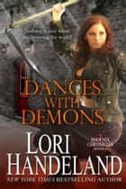 Dances With Demons - A Sexy Apocalyptic Urban Fantasy Romance Novella ebook by