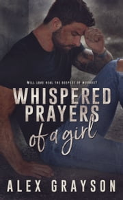 Whispered Prayers of a Girl ebook by Alex Grayson