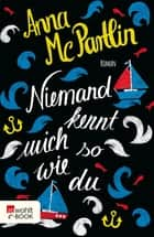 Niemand kennt mich so wie du ebook by Anna McPartlin, Sabine Längsfeld