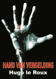 Hand van vergelding ebook by Hugo Le Roux