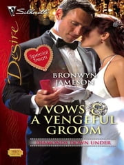 Vows & a Vengeful Groom ebook by Bronwyn Jameson