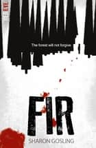 Fir ebook by Sharon Gosling