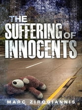 The Suffering of Innocents ebook by Marc Zirogiannis