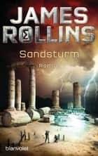 Sandsturm - SIGMA Force - Roman 電子書籍 by James Rollins, Klaus Berr