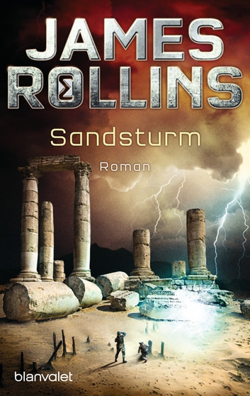 Sandsturm - SIGMA Force - Roman ebook by James Rollins