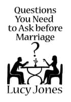 Questions You Need to Ask before Marriage ebook by Lucy Jones