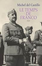 Le temps de Franco ebook by Michel del Castillo