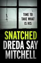 Snatched ebook by Dreda Say Mitchell