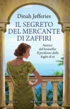 Il segreto del mercante di zaffiri eBook by Dinah Jefferies