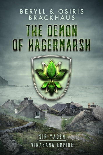 The Demon of Hagermarsh - Virasana Empire: Sir Yaden, #1 ebook by Beryll Brackhaus,Osiris Brackhaus