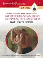 Mediterranean Boss, Convenient Mistress ebook by Kathryn Ross
