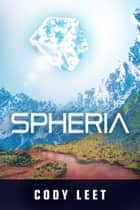 Spheria - Spheria, #1 ebook by Cody Leet