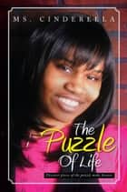 The Puzzle OF Life ebook by Ms. Cinderella