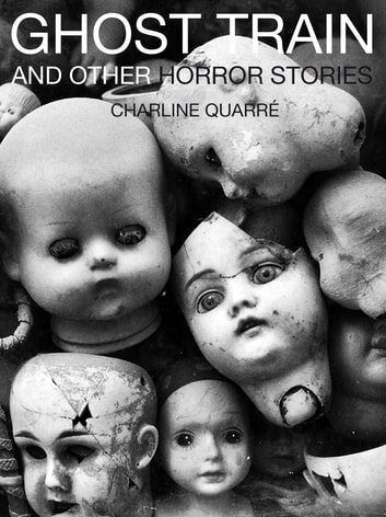 Ghost Train - and other horror stories ebook by Charline Quarré