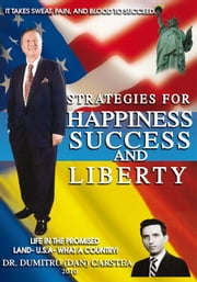 Strategies for Happiness, Success, and Liberty ebook by Dan Carstea