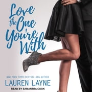 Love the One You're With audiobook by Lauren Layne