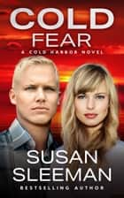 Cold Fear - Clean and Wholesome Romantic Suspense ebook by Susan Sleeman