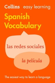 Easy Learning Spanish Vocabulary (Collins Easy Learning Spanish) ebook by Collins Dictionaries