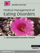Medical Management of Eating Disorders ebook by C. Laird Birmingham, Janet Treasure