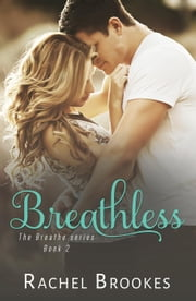 Breathless - The Breathe Series, #2 ebook by Rachel Brookes