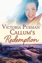 Callum's Redemption ebook by Victoria Purman