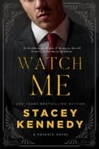 Watch Me ebook by Stacey Kennedy