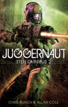 Juggernaut: Sten Omnibus 2 - Numbers 4, 5 & 6 in series ebook by Chris Bunch, Allan Cole