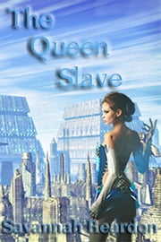 The Queen Slave ebook by Savannah Reardon