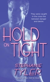 Hold On Tight ebook by Stephanie Tyler