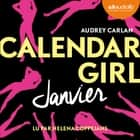 Calendar Girl - Janvier audiobook by Audrey Carlan, Helena Coppejans, Robyn Stella Bligh