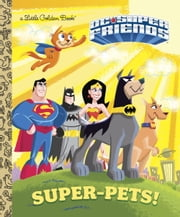 Super-Pets! (DC Super Friends) ebook by Billy Wrecks,Ethen Beavers