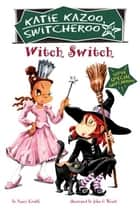 Witch Switch - Super Special ebook by Nancy Krulik, John and Wendy