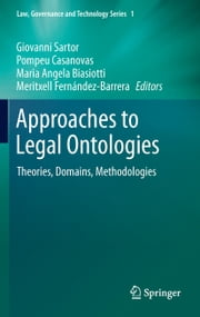 Approaches to Legal Ontologies - Theories, Domains, Methodologies ebook by Giovanni Sartor,Pompeu Casanovas,Mariangela Biasiotti,Meritxell Fernández-Barrera