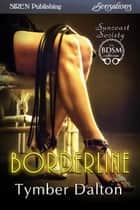 Borderline ebook by Tymber Dalton