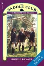Saddle Club Super: The Secret Of The Stallion eBook by Bonnie Bryant