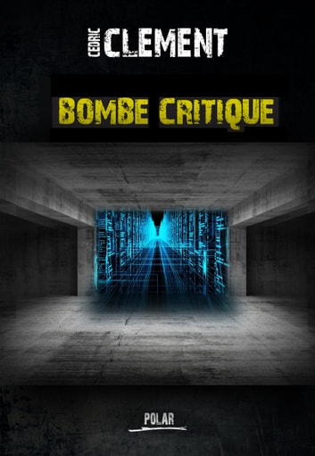 Bombe critique eBook by Cédric CLEMENT