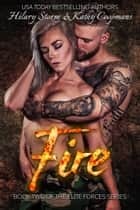 Fire ebook by Kathy Coopmans,Hilary Storm