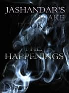 Jashandar's Wake: Book One: The Happenings ebook by L. S. Kyles