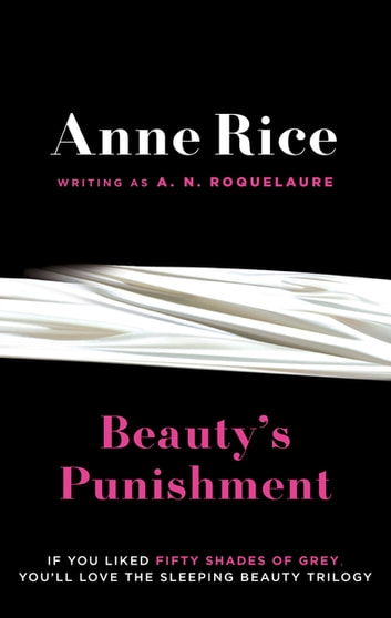 Beauty's Punishment - Number 2 in series ebook by A.N. Roquelaure,Anne Rice