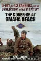 The Cover-Up at Omaha Beach ebook by Gary Sterne
