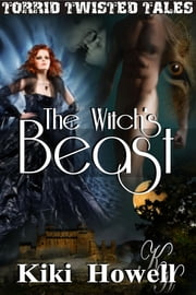 The Witch's Beast ebook by Kiki Howell