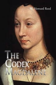 The Codex Magdalene ebook by W. Howard Reed